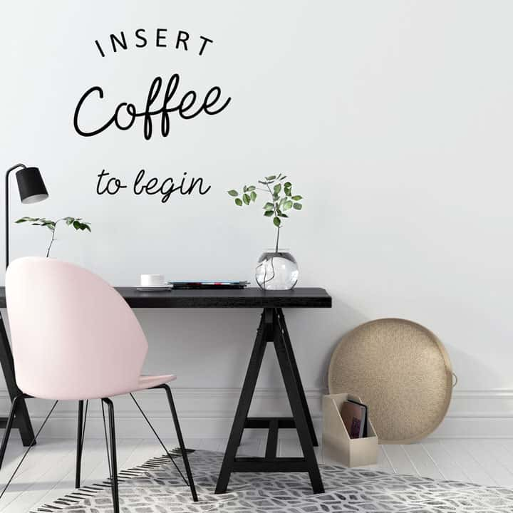 lifestyle shot of the insert coffee to begin wall decal