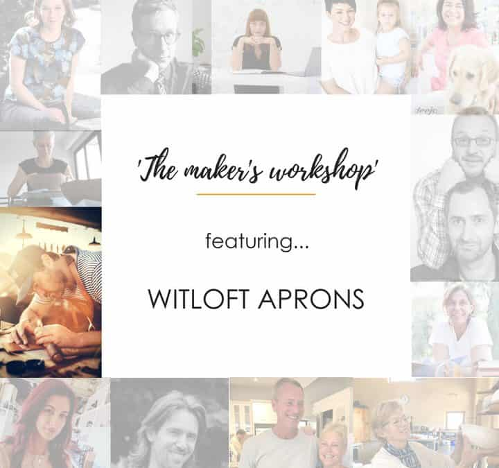 From The Maker's Workshop – WITLOFT Aprons